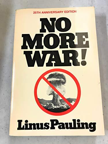 No more war!: Pauling, Linus