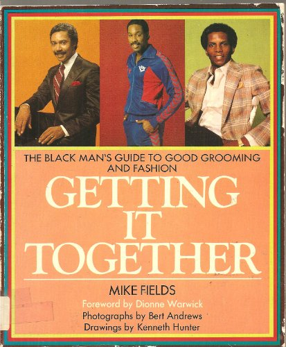 9780396081777: Getting It Together: The Black Man's Guide to Good Grooming and Fashion