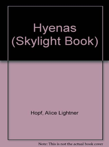 Hyenas (Skylight Book): Alice Lightner Hopf