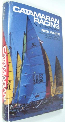 9780396081937: Catamaran racing: Solutions, secrets, speed