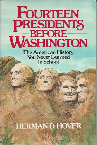9780396082293: Fourteen Presidents Before Washington: The American History You Never Learned in School