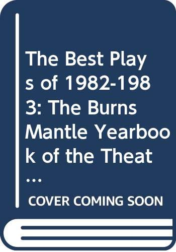 9780396082408: The Best Plays of 1982-1983: The Burns Mantle Yearbook of the Theater