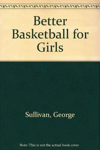 9780396082439: Better Basketball for Girls