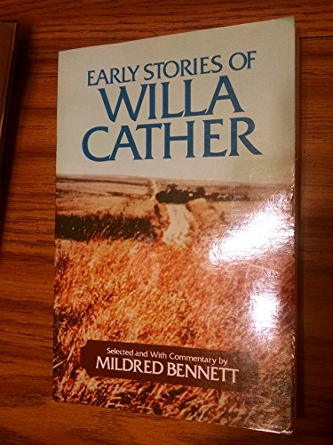 Early Stories of Willa Cather: Willa Cather; Mildred