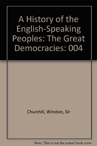 9780396082743: 004: A History of the English-Speaking Peoples: The Great Democracies