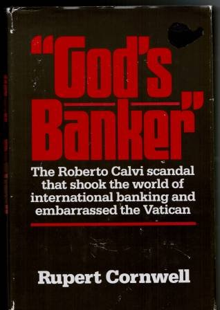 Gods Banker : Account of the Life and Death of Roberto Calvi
