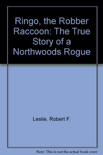 9780396083238: Ringo, the Robber Raccoon: The True Story of a Northwoods Rogue