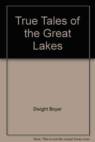 9780396083481: True Tales of the Great Lakes