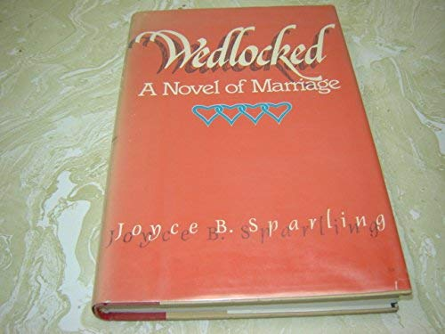 9780396083573: Wedlocked: A Novel of Marriage