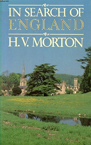 In Search of England: Morton, H. V.