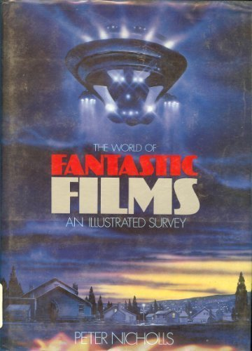 The world of fantastic films: An illustrated: Peter Nicholls