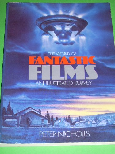 THE WORLD OF FANTASTIC FILMS An Illustrated: Nicholls, Peter editor