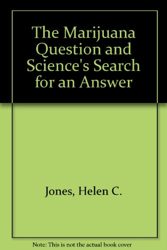 The Marijuana Question and Science's Search for: Jones, Helen C.;