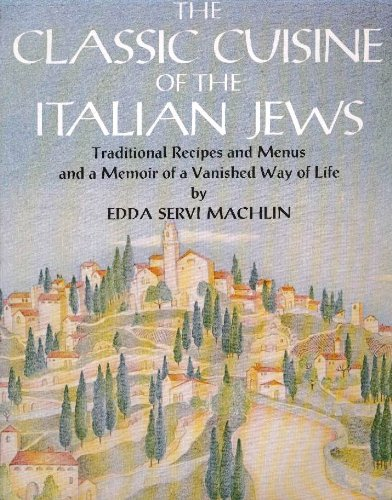 The Classic Cuisine of the Italian Jews: Edda Servi Machlin