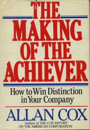 The Making of the Achiever: How to: Allan Cox