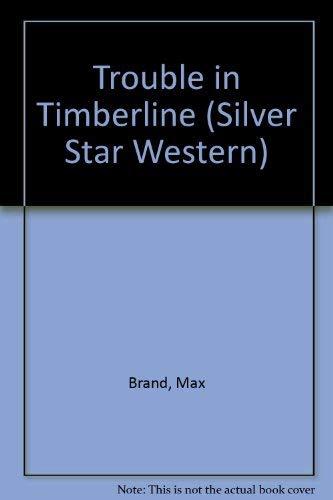 9780396084730: Trouble in Timberline (Silver Star Western)