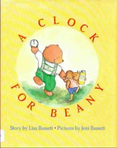 A Clock for Beany: Lisa Bassett; Illustrator-Jeni