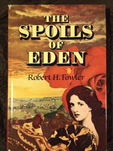 The Spoils of Eden: Fowler, Robert H.