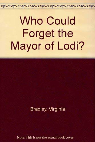 Who Could Forget the Mayor of Lodi? *: Bradley, Virginia