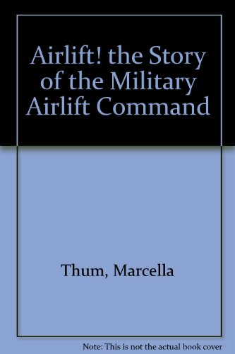 Airlift! the Story of the Military Airlift: Marcella Thum, Gladys