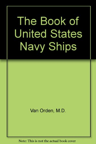 The Book of United States Navy Ships: M.D. Van Orden