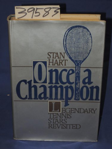 Once a Champion: Legendary Tennis Stars Revisited: Hart, Stan