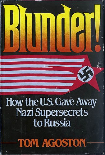 9780396085560: Blunder! How the U.S. Gave Away Nazi Supersecrets to Russia