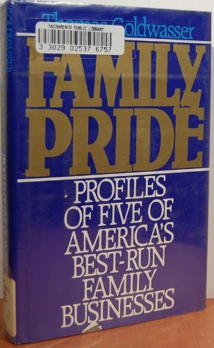 9780396085874: Family Pride: Profiles of Five of America's Best-Run Family Businesses
