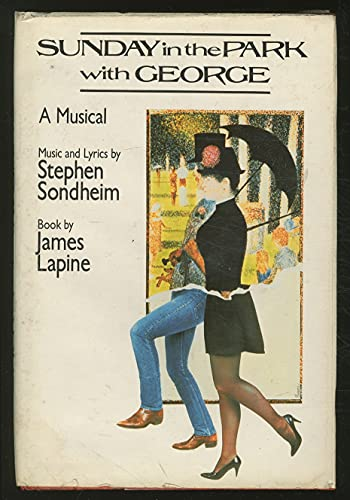 Sunday In The Park With George, A Musical: Sondheim, Stephen; Lapine, James