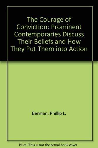 The Courage of Conviction: Prominent Contemporaries Discuss: Phillip L. Berman