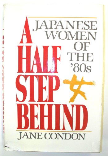 A Half Step Behind: Japanese Women of the '80s: Condon, Jane