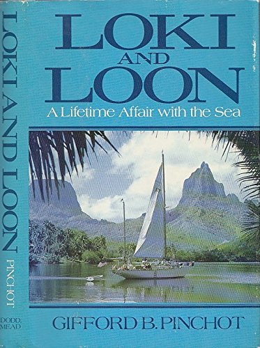 LOKI AND LOON : a Lifetime Affair with the Sea