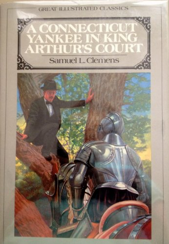 9780396086864: A Connecticut Yankee in King Arthur's Court (Great Illustrated Classics)