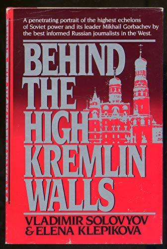 Behind the High Kremlin Walls: Solovv, Vladimir, and Klepikova, Elena, trans. by Guy Daniels