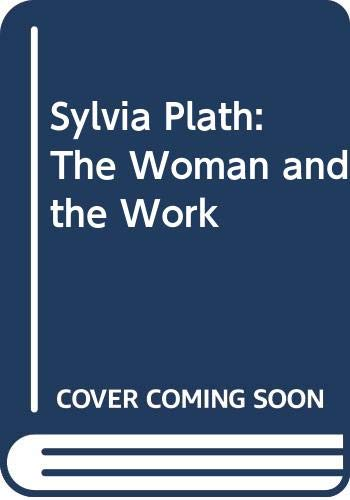 9780396087328: Sylvia Plath: The Woman and the Work