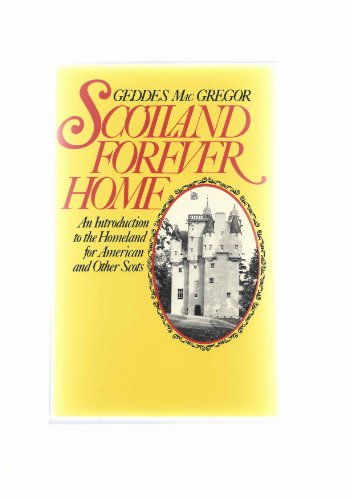 9780396087335: Scotland forever home: An introduction to the homeland for American and other Scots