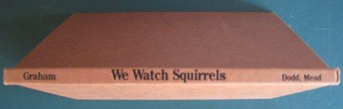 We Watch Squirrels: Ada Graham; Frank