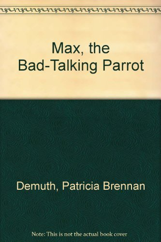9780396087670: Max, the Bad-Talking Parrot