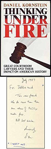 9780396088141: Thinking Under Fire: Great Courtroom Lawyers and Their Impact on American History
