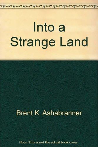 Into a Strange Land Unaccompanied Refugee Youth in America: Ashabranner, Brent; Ashabranner, ...