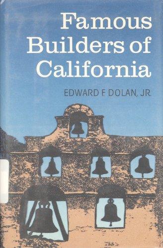 Famous Builders of California: Dolan, Edward F.,