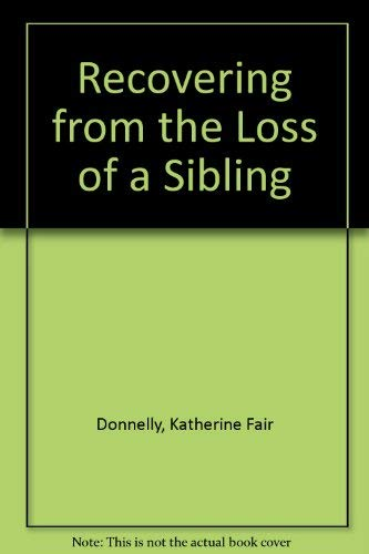 9780396088752: Recovering from the Loss of a Sibling