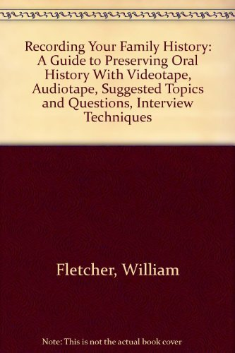 9780396088868: Recording Your Family History: A Guide to Preserving Oral History With Videotape, Audiotape, Suggested Topics and Questions, Interview Techniques