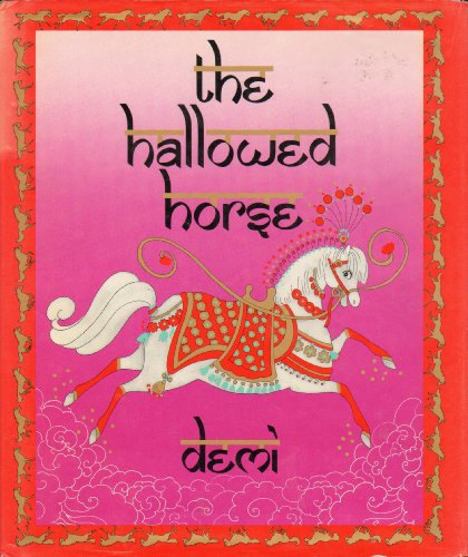 The Hallowed Horse: A Folktale from India: Demi