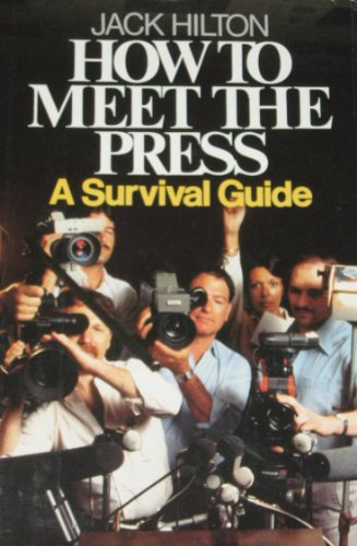 9780396089148: How to meet the press: A survival guide