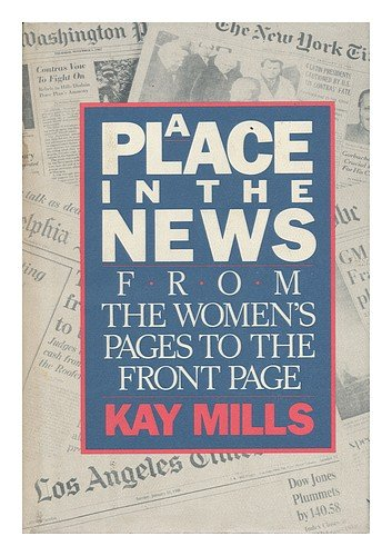 9780396089322: A Place in the News: From the Women's Pages to the Front Pages