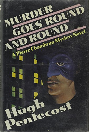 MURDER GOES ROUND AND ROUND : A PIERRE CHAMBRUN MYSTERY NOVEL