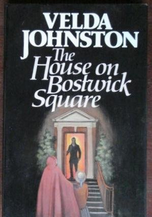 The House on Bostwick Square (SIGNED Plus SGNED NOTE): Johnston, Velda
