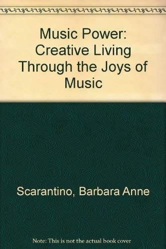 9780396089698: Music Power: Creative Living Through the Joys of Music