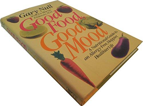 Good Food, Good Mood: Treating Your Hidden Allergies (9780396089810) by Null, Gary; Feldman, Martin